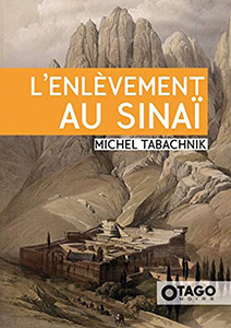 L'enlèvement au Sinaï, roman de Michel Tabachnik