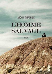 L'homme sauvage, couverture du roman de Michel Tabachnik