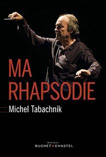 Couverture de Ma rhapsodie de Michel Tabachnik